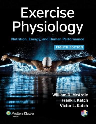 Exercise Physiology: Nutrition, Energy, and Human Performance 8 PKG 9781451191554