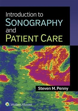 Introduction to Sonography and Patient Care, by Penny 9781451192599