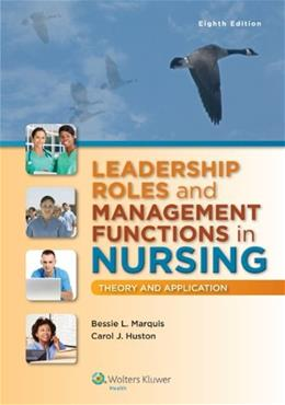 Leadership Roles and Management Functions in Nursing: Theory and Application 8 PKG 9781451192810