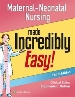 Maternal-Neonatal Nursing Made Incredibly Easy!, by Butkus, 3rd Edition 9781451193312