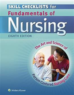 Skill Checklists for Fundamentals of Nursing: The Art and Science of Person-Centered Nursing Care, by Taylor, 8th Edition 9781451193664