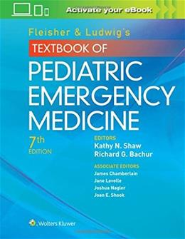 Fleisher and Ludwigs Textbook of Pediatric Emergency Medicine, by Bachur, 7th Edition 7 PKG 9781451193954