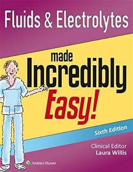 Fluids & Electrolytes Made Incredibly Easy! (Incredibly Easy! Series®) 6 9781451193961