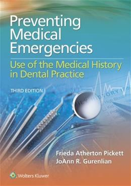 Preventing Medical Emergencies: Use of the Medical History in Dental Practice, by Pickett, 3rd Edition 3 PKG 9781451194180