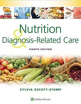 Nutrition and Diagnosis-Related Care, by Escott-Stump, 8th Edition 9781451195323