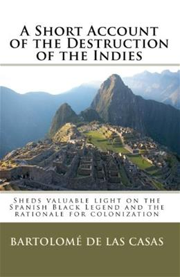 A Short Account of the Destruction of the Indies 9781451515176