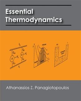 Essential Thermodynamics: An Undergraduate Textbook for Chemical Engineers, by Panagiotopoulos 9781451564945