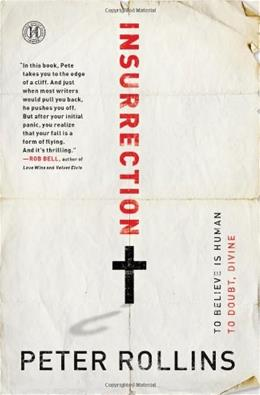 Insurrection: To Believe Is Human To Doubt, Divine Original 9781451609004