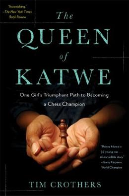 Queen of Katwe: One Girls Triumphant Path to Becoming a Chess Champion, by Crothers 9781451657821