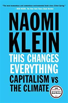 This Changes Everything: Capitalism vs. The Climate, by Klein 9781451697391