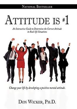 Attitude is #1: An Interactive Guide to Determine the Correct Attitude in Real-life Situations 9781452071121