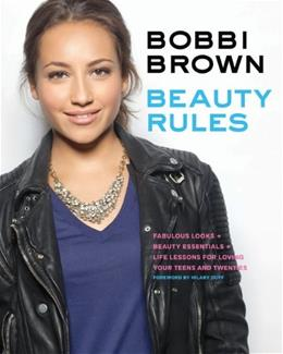 Bobbi Brown Beauty Rules: Fabulous Looks, Beauty Essentials, and Life Lessons 9781452112756
