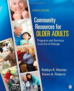 Community Resources for Older Adults: Programs and Services in an Era of Change 4 9781452202464