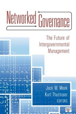 Networked Governance: The Future of Intergovernmental Management, by Meek 9781452203256