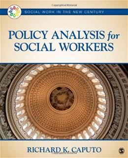 Policy Analysis for Social Workers, by Caputo 9781452203270