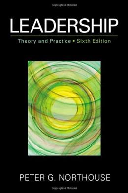Leadership: Theory and Practice, 6th Edition 9781452203409