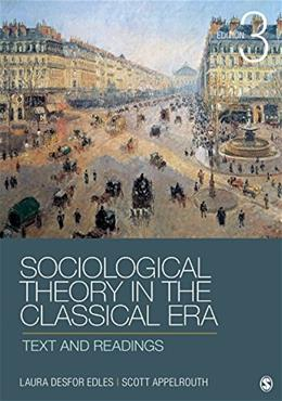 Sociological Theory in the Classical Era: Text and Readings 3 9781452203614