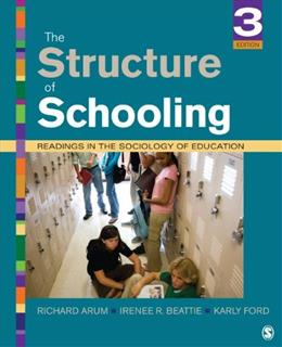 Structure of Schooling: Readings in the Sociology of Education, by Arum, 3rd Edition 9781452205427