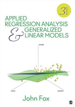 Applied Regression Analysis and Generalized Linear Models, by Fox, 3rd Edition 9781452205663