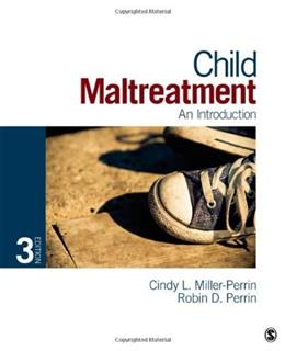Child Maltreatment: An Introduction, by Miller-Perrin, 3rd Edition 9781452205793