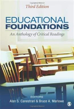 Educational Foundations: An Anthology of Critical Readings, by Canestrari, 3rd Edition 9781452216768