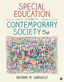 Special Education in Contemporary Society: An Introduction to Exceptionality 5 9781452216775