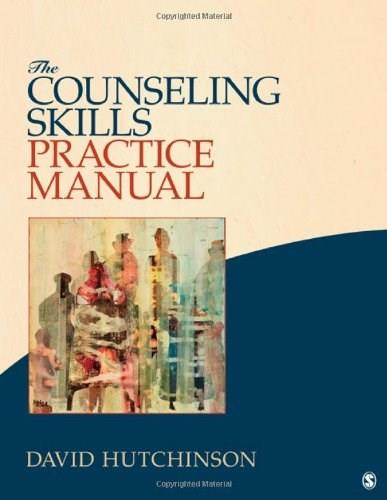 Counseling Skills Practice Manual, by Hutchinson 9781452216874