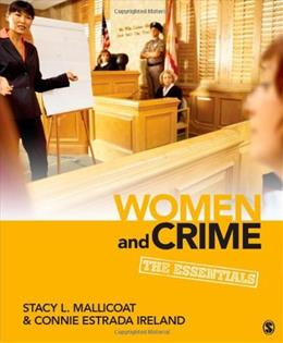 Women and Crime: The Essentials (Women in the Criminal Justice System) 1 9781452217178