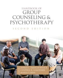 Handbook of Group Counseling and Psychotherapy, by Delucia-Waack, 2nd Edition 9781452217611