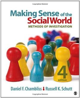 Making Sense of the Social World: Methods of Investigation, by Chambliss, 4th Edition 9781452217710