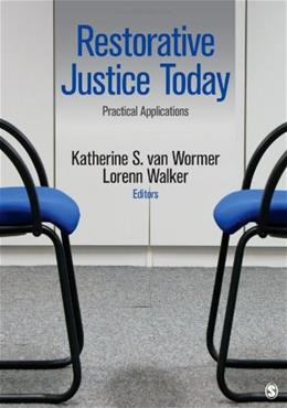 Restorative Justice Today: Practical Applications, by Van Wormer 9781452219912