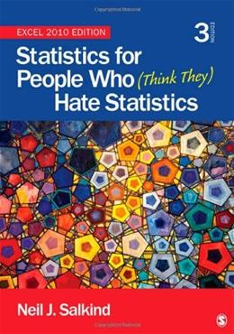 Statistics for People Who (Think They) Hate Statistics: Excel 2010 Edition 3 9781452225234