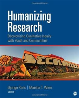 Humanizing Research: Decolonizing Qualitative Inquiry With Youth and Communities, by Paris 9781452225395