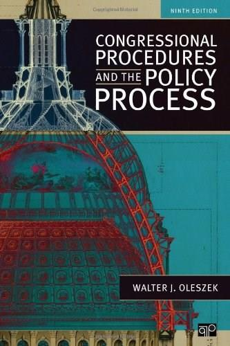 Congressional Procedures and the Policy Process, by Oleszek, 9th Edition 9781452226033