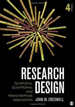 Research Design: Qualitative, Quantitative, and Mixed Methods Approaches, by Creswell, 4th Edition 9781452226101