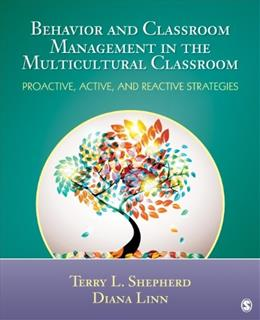 Behavior and Classroom Management in the Multicultural Classroom: Proactive, Active, and Reactive Strategies, by Shepherd 9781452226262
