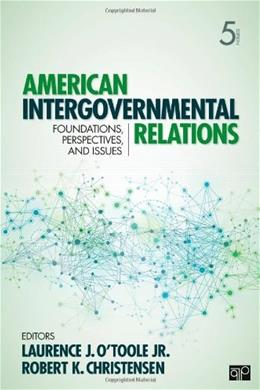 American Intergovernmental Relations, by OToole, 5th Edition 9781452226293