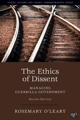 Ethics of Dissent: Managing Guerilla Government, by O