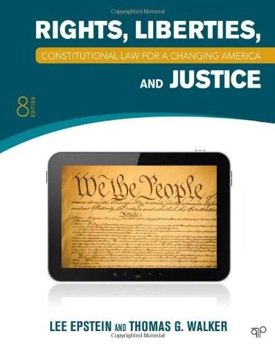 Constitutional Law: Rights, Liberties and Justice 8th Edition (Constitutional Law for a Changing America) 9781452226743