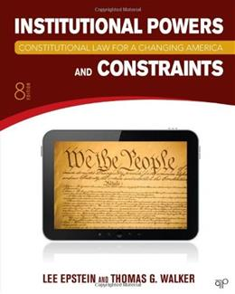 Constitutional Law for a Changing America: Institutional Powers and Constraints, 8th Edition 9781452226767