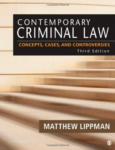 Contemporary Criminal Law: Concepts, Cases, and Controversies, by Lippman, 3rd Edition 9781452230023