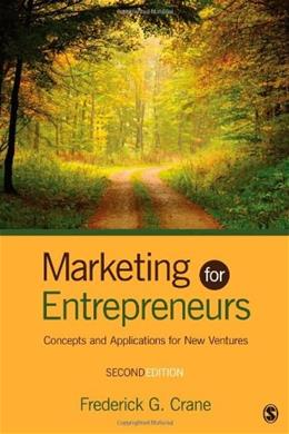 Marketing for Entrepreneurs: Concepts and Applications for New Ventures 2 9781452230047