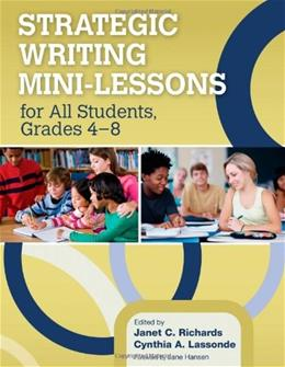 Strategic Writing Mini-Lessons for All Students, Grades 4-8, by Richards 9781452235011