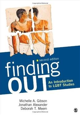 Finding Out: An Introduction to LGBT Studies, by Gibson, 2nd Edition 9781452235288