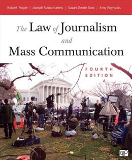 Law of Journalism and Mass Communication, by Trager, 4th Edition 9781452239989