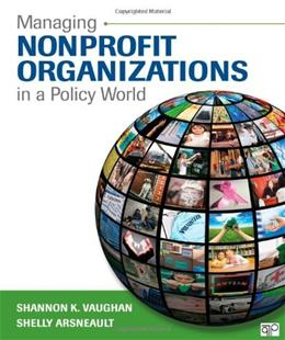 Managing Nonprofit Organizations in a Policy World, by Vaughn 9781452240053
