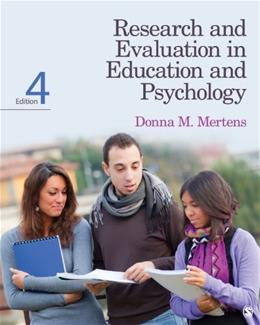 Research and Evaluation in Education and Psychology: Integrating Diversity With Quantitative, Qualitative, and Mixed Methods, by Mertens, 4th Edition 9781452240275