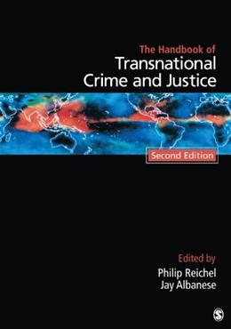 Handbook of Transnational Crime and Justice, by Reichel, 2nd Edition 9781452240350