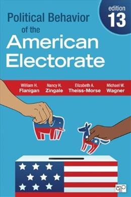 Political Behavior of the American Electorate, by Flanigan, 13th Edition 9781452240442