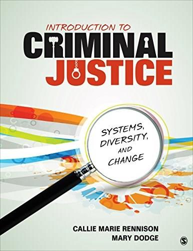 Introduction to Criminal Justice: Systems, Diversity, and Change, by Rennison 9781452240671